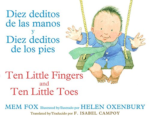 Diez deditos de las manos y Diez deditos de los pies / Ten Little Fingers and Ten Little Toes bilingual board book (Spanish and English Edition) ()
