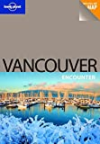 Front cover for the book Lonely Planet Vancouver Encounter by John Lee