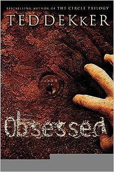 Obsessed [Paperback] [2006] (Author) Ted Dekker