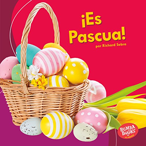 ¡Es Pascua! / It's Easter! (Bumba Books en español - ¡Es una fiesta! / It's a Holiday!) (Spanish Edition) by Ediciones Lerner