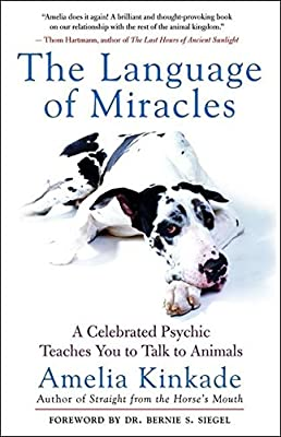 The Language of Miracles: A Celebrated Psychic Teaches You to Talk to Animals from New World Library