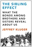 The Sibling Effect, Jeffrey Kluger, 1594488312