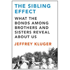 Learn more about the book, The Sibling Effect: What the Bonds Among Brothers and Sisters Reveal About Us