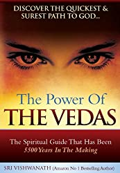 The Power of the Vedas- The Spiritual Guide That Was 5500 Years In The Making.