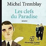 Les clefs du Paradise | Michel Tremblay