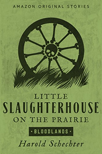 Little Slaughterhouse on the Prairie (Bloodlands collection) cover