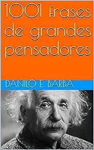 1001 frases de grandes pensadores