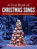 A First Book of Christmas Songs for the Beginning Pianist: with Downloadable MP3s (Dover Classical Music for Keyboard…