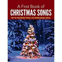 A First Book of Christmas Songs for the Beginning Pianist: with Downloadable MP3s