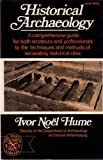 Historical Archaeology, Noël Hume, Ivor, 0393007839