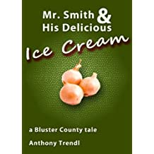 Mr. Smith and His Delicious Ice Cream: A Bluster County Tale