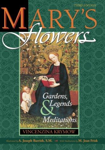 Garden Flower Sm - Mary's Flowers: Gardens, Legends & Meditations