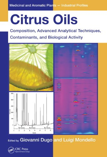 Citrus Oils: Composition, Advanced Analytical Techniques, Contaminants, and Biological Activity (Medicinal and Aromatic Plants - Industrial Profiles) Pdf
