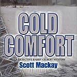 Cold Comfort: Det. Barry Gilbert, Book 1 | Scott Mackay