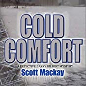 Cold Comfort: Det. Barry Gilbert, Book 1 | Scott Mackay