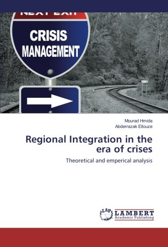 Regional Integration in the era of crises: Theoretical and emperical analysis