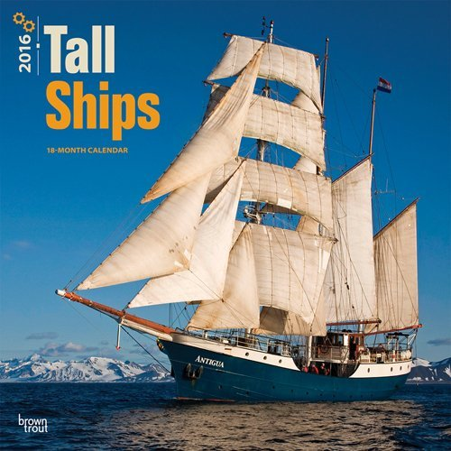 Tall Ships 2016 Square 12x12 Wall Calendar by BrownTrout (July 15,2015)