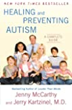 Healing and Preventing Autism: A Complete Guide