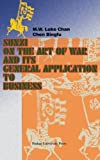 Sunzi on the Art of War and Its General Application to Business, Chen Bingfu and M. W. Luke Chan, 1583480471