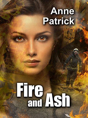 Fire and Ash by [Patrick, Anne]