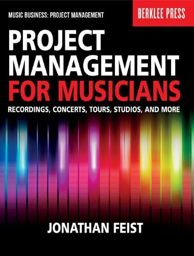 Download Project Management for Musicians: Recordings, Performances, Tours, Studios & More (Music Business: Project Management) by Feist, Jonathan (2013) Paperback ebook