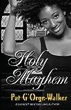 Holy Mayhem, Pat G'Orge-Walker, 141045424X