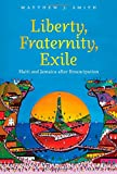 Liberty, Fraternity, Exile, Matthew J. Smith, 1469617978