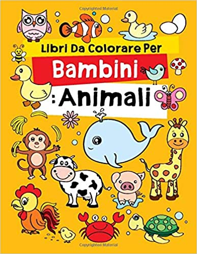 Disegni Da Colorare Bambini Animali.Libri Da Colorare Per Bambini Animali Fantastici Libri Da