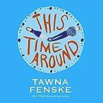This Time Around | Tawna Fenske