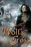 """""""Wolf's Cross"""" av S. A. Swann"""