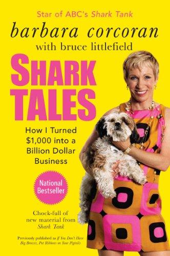 Shark Tales: How I Turned $1,000 into a Billion Dollar Business