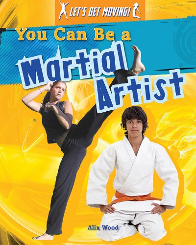 You Can Be a Martial Artist (Let's Get Moving!) ebook