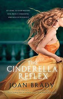 The Cinderella Reflex by [Brady, Joan]