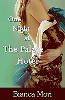 One Night At The Palace Hotel by [Mori, Bianca]