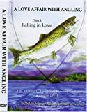 A Love Affair With Angling - Disk 1: Falling in Love by Vincent Giuliano