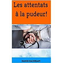 Les attentatsà la pudeur! (French Edition)