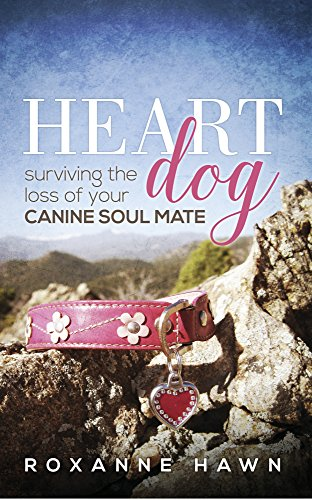 Soul Mate Heart (Heart Dog: Surviving the Loss of Your Canine Soul Mate)