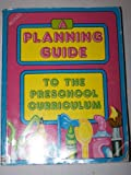 A Planning Guide to the Preschool Curriculum, Sanford, Anne and Williams, Julia M., 088076001X
