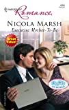 Executive Mother-to-Be, Nicola Marsh, 0373174985