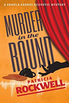Murder in the Round (A Pamela Barnes Acoustic Mystery) by [Rockwell, Patricia]