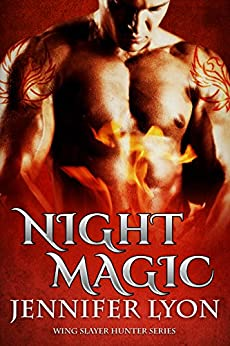 Night Magic (Wing Slayer Hunter Book 3) by [Lyon, Jennifer]