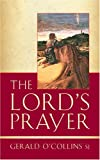 The Lord's Prayer, Gerald O'Collins, 0809144883