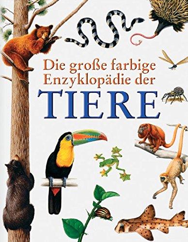 Die grosse farbige Enzyklopädie der Tiere