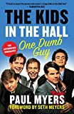 #9: The Kids in the Hall: One Dumb Guy