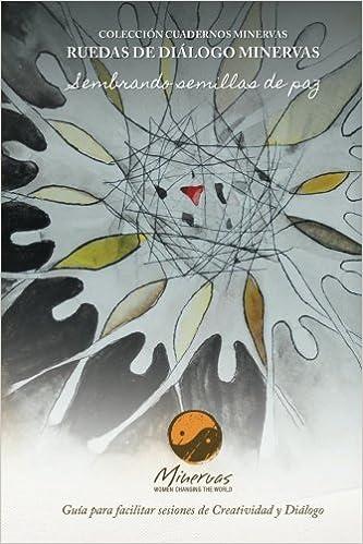Ruedas de Diálogo Minervas (Spanish Edition) (Spanish) Paperback – December 12, 2011