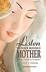 Listen to Your Blessed Mother: Mary's Words in Scripture