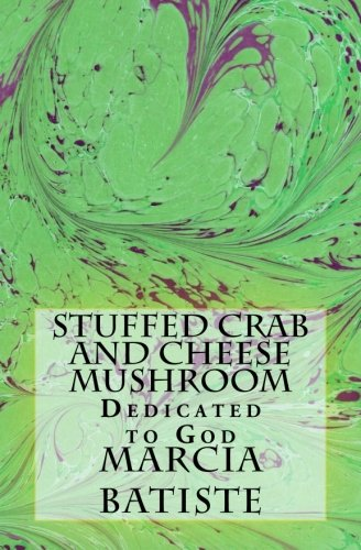 Stuffed Crab and Cheese Mushroom: Dedicated to God