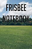 Frisbee Notebook: Keep record of games, stats, teams, formations and tactics