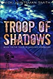 Troop of Shadows (The Troop of Shadows Chronicles) (Volume 1)