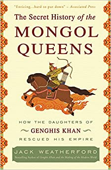 Descargar The Secret History Of The Mongol Queens: How The Daughters Of Genghis Khan Rescued His Empire Epub